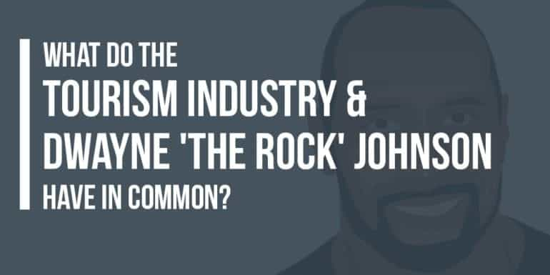 Tourism Industry and Dwayne the Rock Johnson